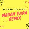 Dj Flozio & Dj Jimjim - Madan Papa (Remix) (2017