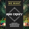 We Want 2Be Crazy #29