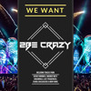 We Want 2Be Crazy #30