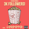 3K Followers ft TORI PEPPER